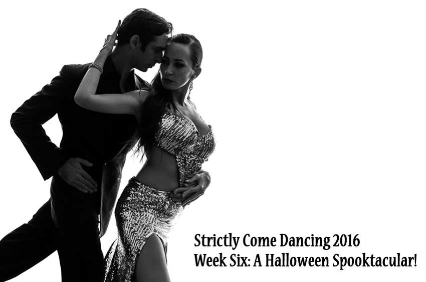 Strictly Come Dancing 2016 Week Six: A Halloween Spooktacular